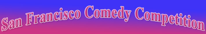 San Francisco Comedy Competition Schedule